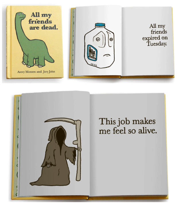 oliphillips :      All My Friends Are Dead.     A childrens book for adults    See more pages  here