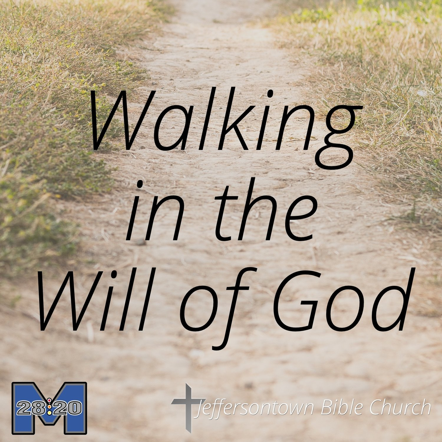 M28:20 - Walking to Please God - 1 Thessalonians 4:1