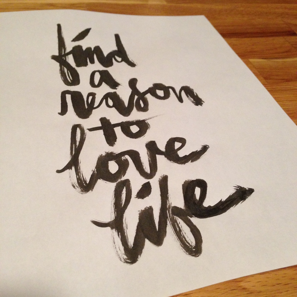 Find a Reason to Love Life, 2014 Abstract Bold Brush Script Hand Lettering by Kostandinos. #FRLL
