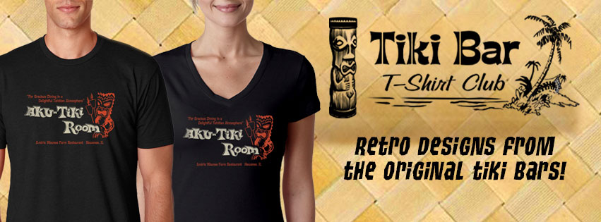 Our friends at Tiki Bar T-Shirt Club keep the vintage tiki bar alive with their soft cotton t-s, each featuring a bar or restaurant with original logos and story.  When you subscribe to the club you get a shirt each month and can even give a subscription gift to your special tiki someone.