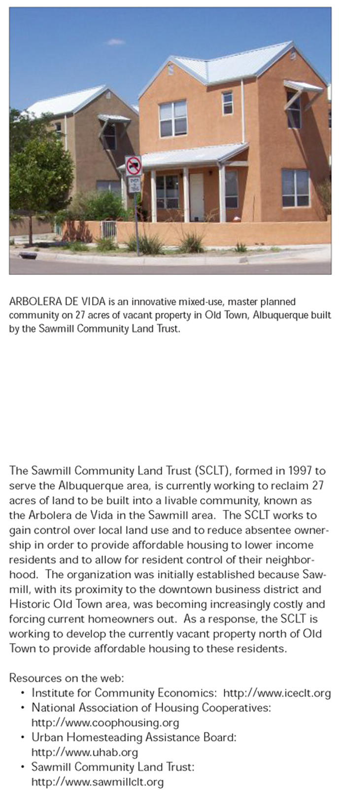 The final set of implementation strategies look to learn from [rather than blindly emulate] other housing affordability efforts, such as resident-controlled limited-equity ownerships like the Sawmill Community Land Trust in Albuquerque. Source: Moule & Polyzoides Architects and Urbanists