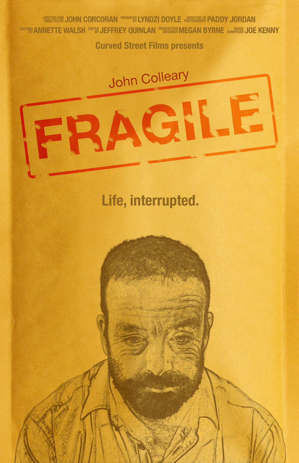 'Fragile'   - starring John Colleary, Directed by John Corcoran and Cast by Annette Walsh has been officially selected for the Kerry Film Festival!http://www.kerryfilmfestival.com