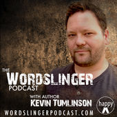 Wordslinger Podcast with author Kevin Tumlinson