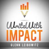 Write with Impact from Glenn Leibowitz
