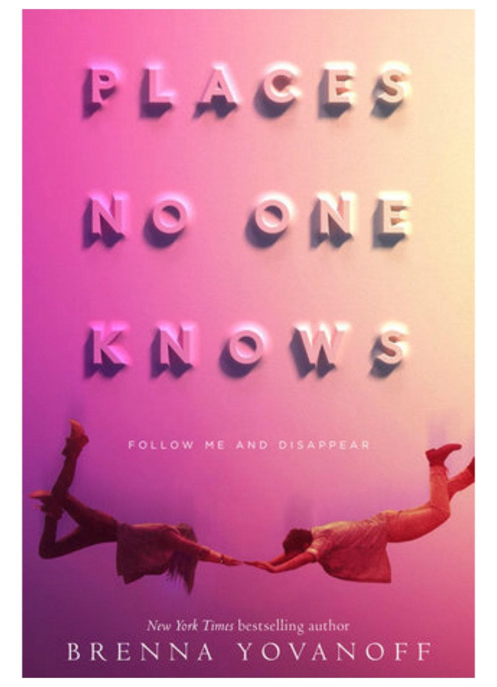 PLACES NO ONE KNOWS by Brenna Yovanoff.
