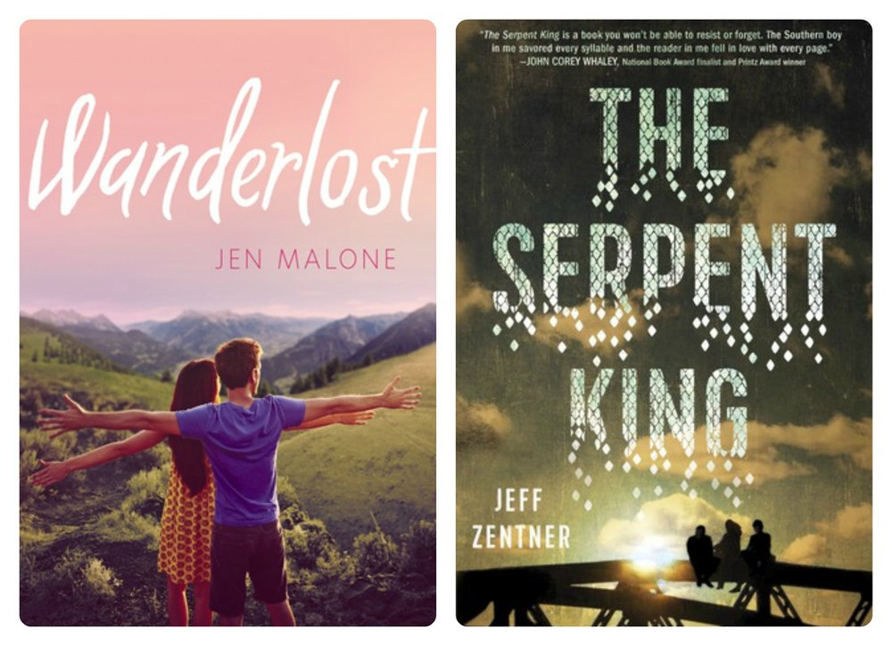 THE SERPENT KING by Jeff Zentner and WANDERLOST by Jen Malone.