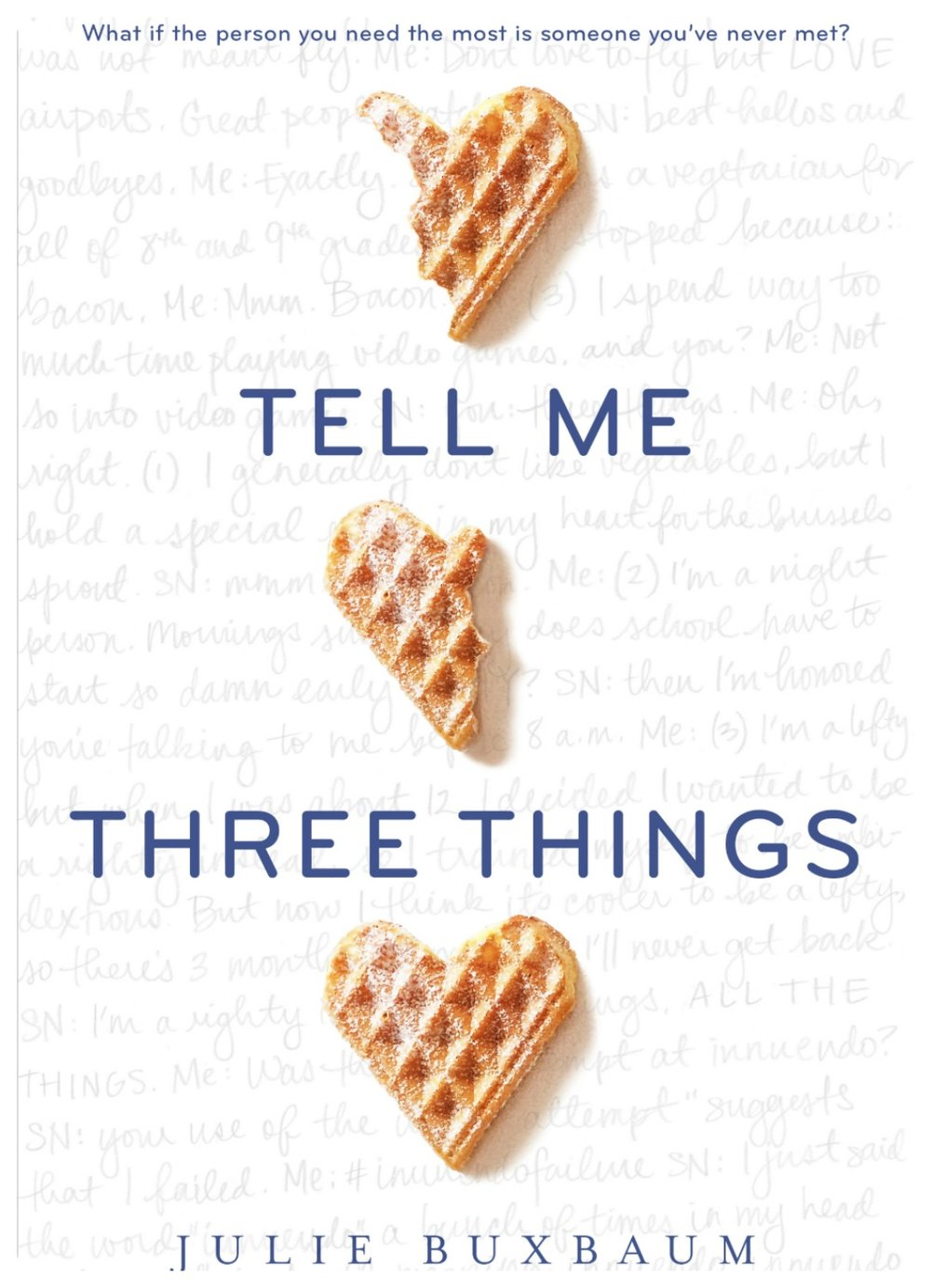 TELL ME THREE THINGS by Julie Buxbaum.
