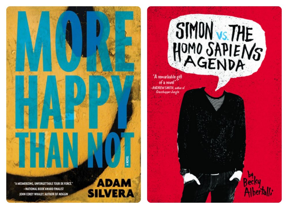 MORE HAPPY THAN NOT by Adam Silvera, and SIMON VS. THE HOMO SAPIENS AGENDA by Becky Albertalli.