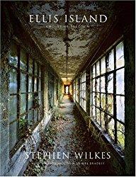 Ellis Island: Ghosts of Freedom by  Stephen Wilkes .  Buy
