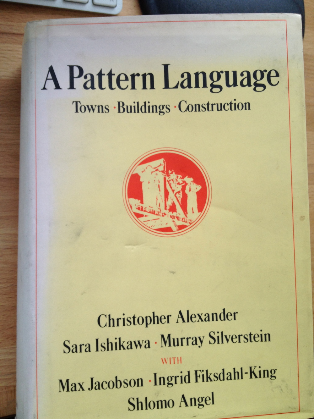 A Pattern Language By Christopher Alexander, Sara Ishikawa and Murray Silverstein
