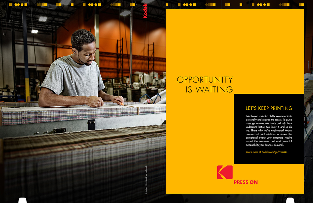 OPPORTUNITY IS WAITING. LET'S GET PRINTING. Print has an unrivaled ability to communicate personally and surprise the senses. To put a message in someone's hands and help them understand better. You know it, and so do we. That's why we've engineered Kodak commercial print solutions to deliver the exceptional output your customers require — and the economic and environmental sustainability your business demands. Learn more at Kodak.com/go/PressOn