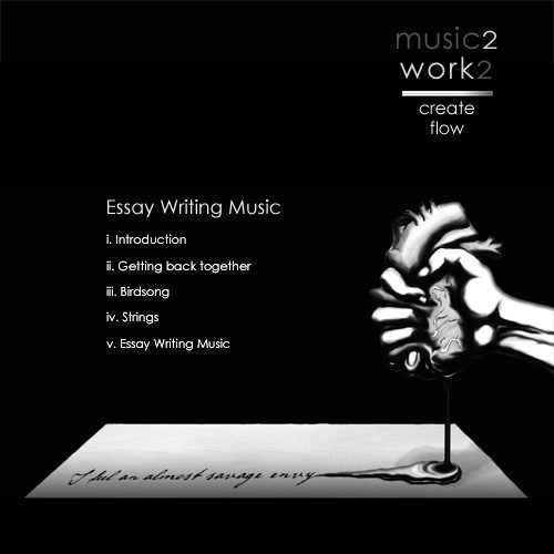 Click to stream the Essay Writing Music Playlist on YouTube