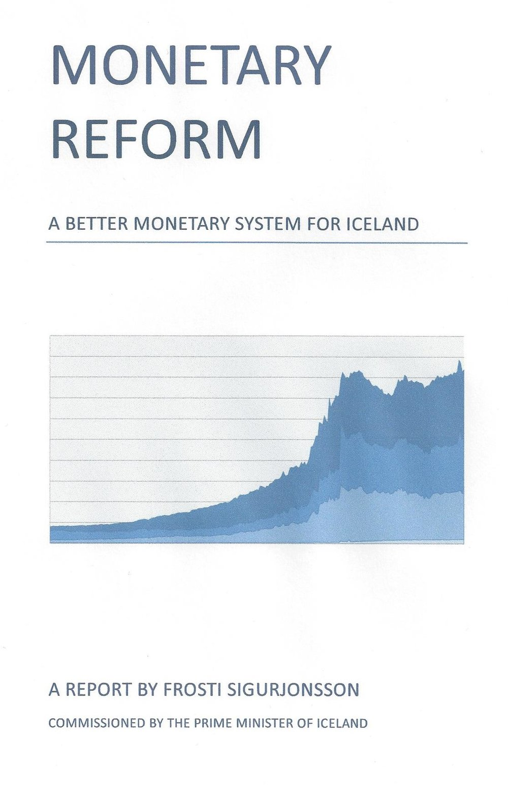 monetary reform. a better monetary system for iceland by frosti sigurjonsson commissioned by the prime minister of iceland