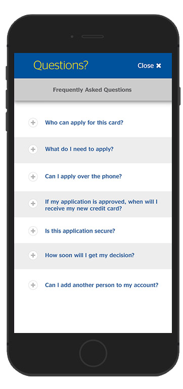 8. A FAQ page is provided near the end of the application process for those users that still have questions before making a commitment. Closing this screen allows the user to go back to the Apply Now screen without losing their previously input information.