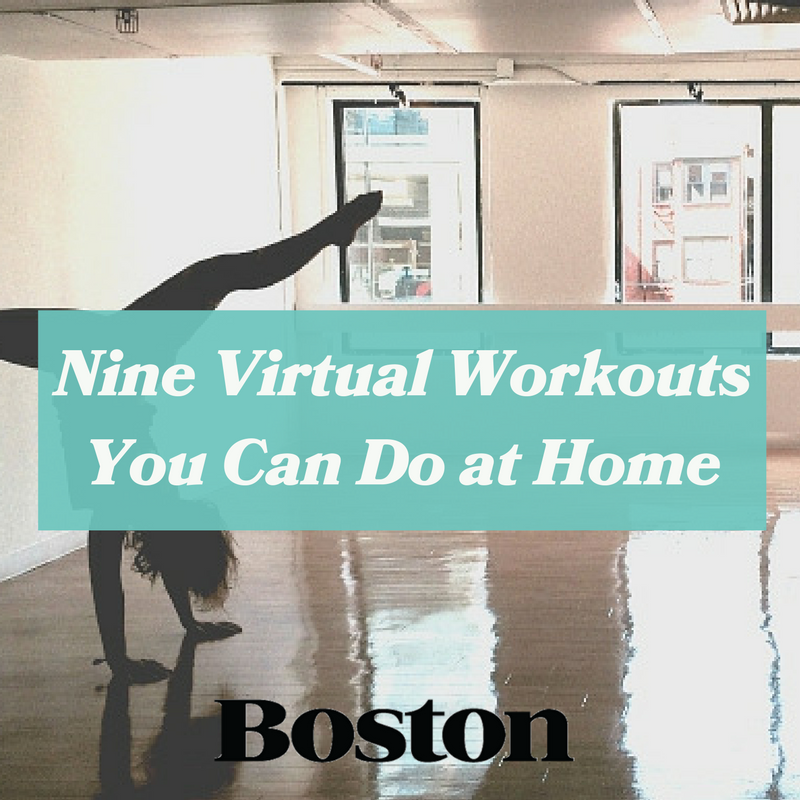 Boston Magazine: nine virtual workouts you can do at home