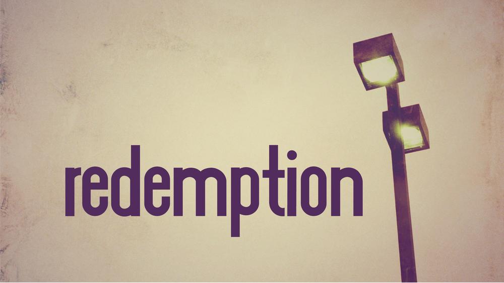 Redemption Sermon Series    June 2 - June 16, 2013