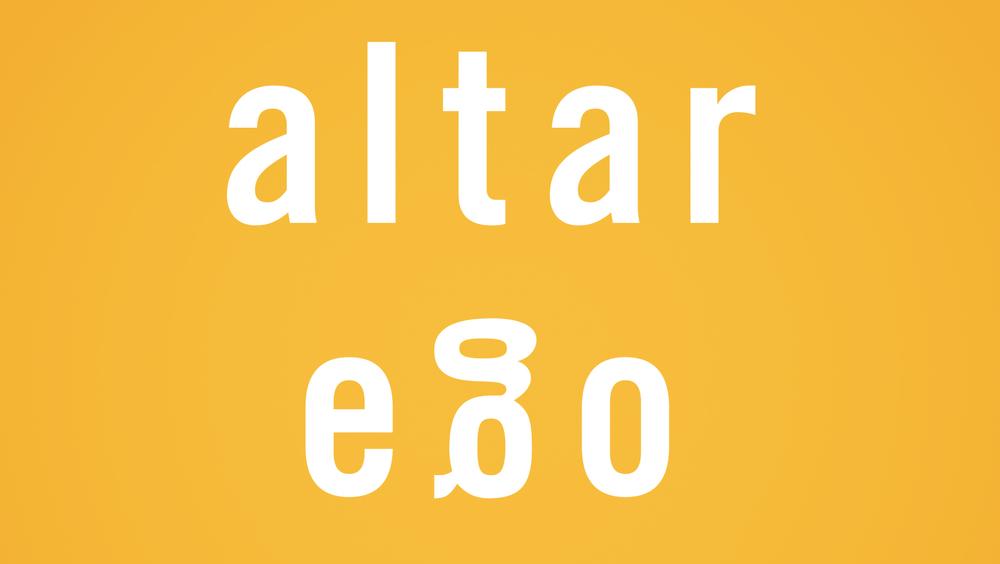 Altar Ego    April 14 - May 5, 2013