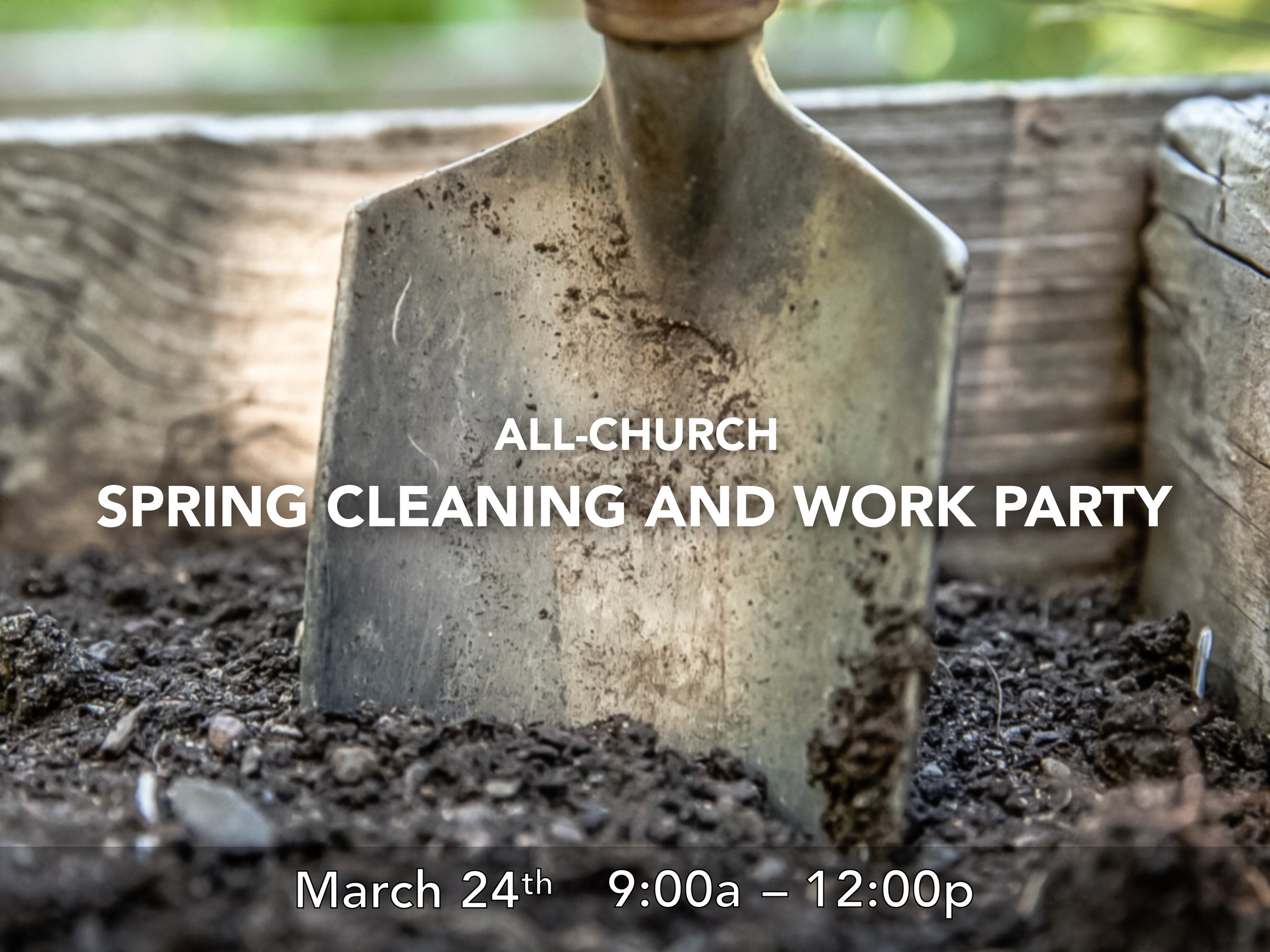 all church spring cleaning and work party first baptist church