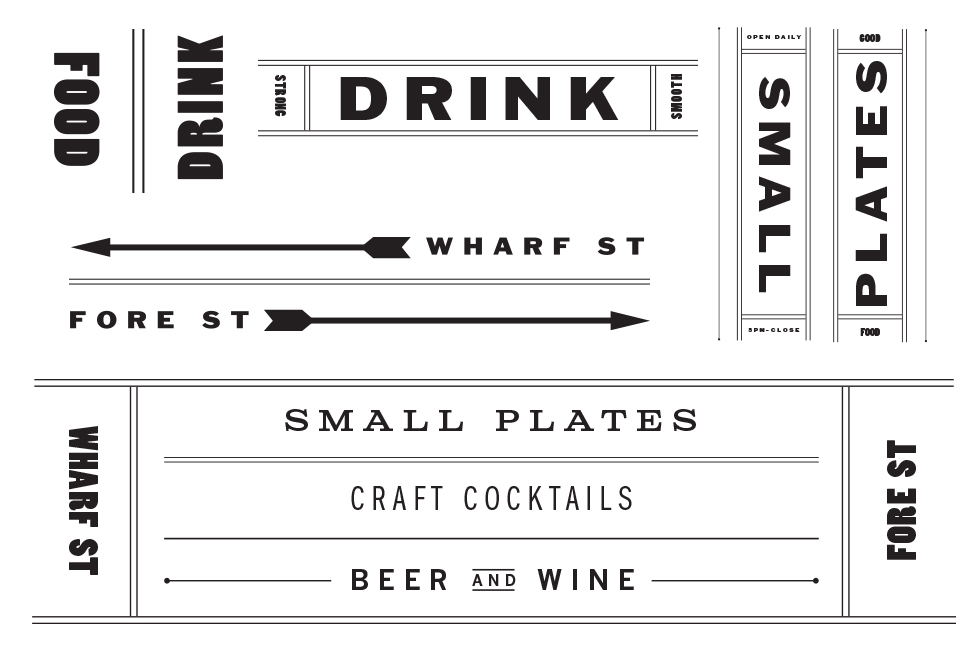 Two restaurant entrances on opposing streets, and two spaces—upstairs dining room and downstairs bar—inspired us to use juxtapositions and pairings in our language and design: Fore & Wharf, Good Food & Strong Drink, etc.