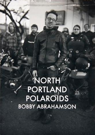 NORTH PORTLAND POLAROIDS BOOK: 2013