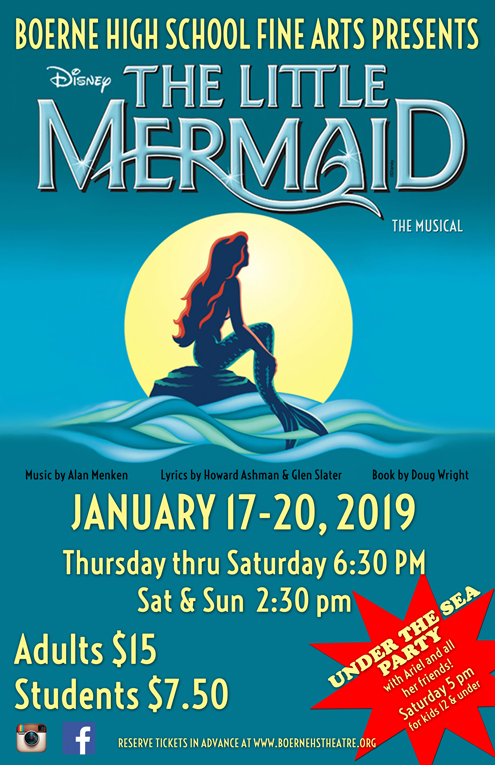 The Little Mermaid    SHOW DATES: Jan 17-20, 2019  In Disney's beguiling animated romp, rebellious 16-year-old mermaid Ariel is fascinated with life on land. On one of her visits to the surface, which are forbidden by her controlling father, King Triton, she falls for a human prince. Determined to be with her new love, Ariel makes a dangerous deal with the sea witch Ursula to become human for three days. But when plans go awry for the star-crossed lovers, the king must make the ultimate sacrifice for his daughter.