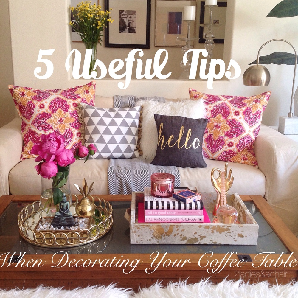 5 Useful Tips When Decorating Your Coffee Table