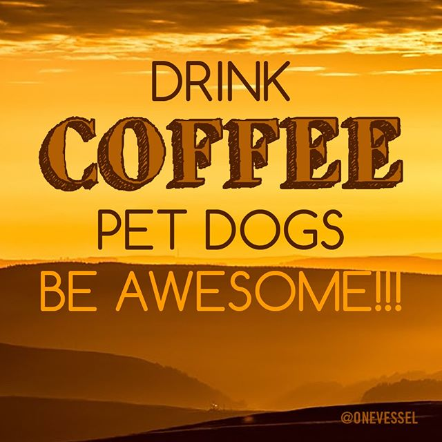 The perfect day summed up ---  Drink coffee. Pet dogs. Be Awesome!!!! 🐶🐶🐶⠀⠀⠀⠀⠀⠀⠀⠀⠀ .⠀⠀⠀⠀⠀⠀⠀⠀⠀ .⠀⠀⠀⠀⠀⠀⠀⠀⠀ .⠀⠀⠀⠀⠀⠀⠀⠀⠀ .⠀⠀⠀⠀⠀⠀⠀⠀⠀ .⠀⠀⠀⠀⠀⠀⠀⠀⠀ #Dogs #CoffeeAndDogs #DogLovers #DogLoversOfInsta⠀⠀⠀⠀⠀⠀⠀⠀⠀ #coffeelover #coffeesesh #coffeeshop #coffee #barista #coffeelover #coffeeaddictc #coffeenow #coffeebreak #coffeeholic #coffeelife #coffeelovers #coffeetime #instacoffee #coffeeporn #coffeecup #coffeeoftheday #espresso #coffeequotes #java #coffeequote #coffeeaddicts #coffeemug #onevessel #loveonevessel #vesseldrinkware