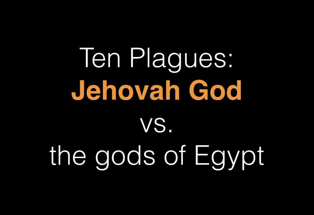 Ten Plagues, Jehovah God vs gods of Egypt 2.001.jpeg