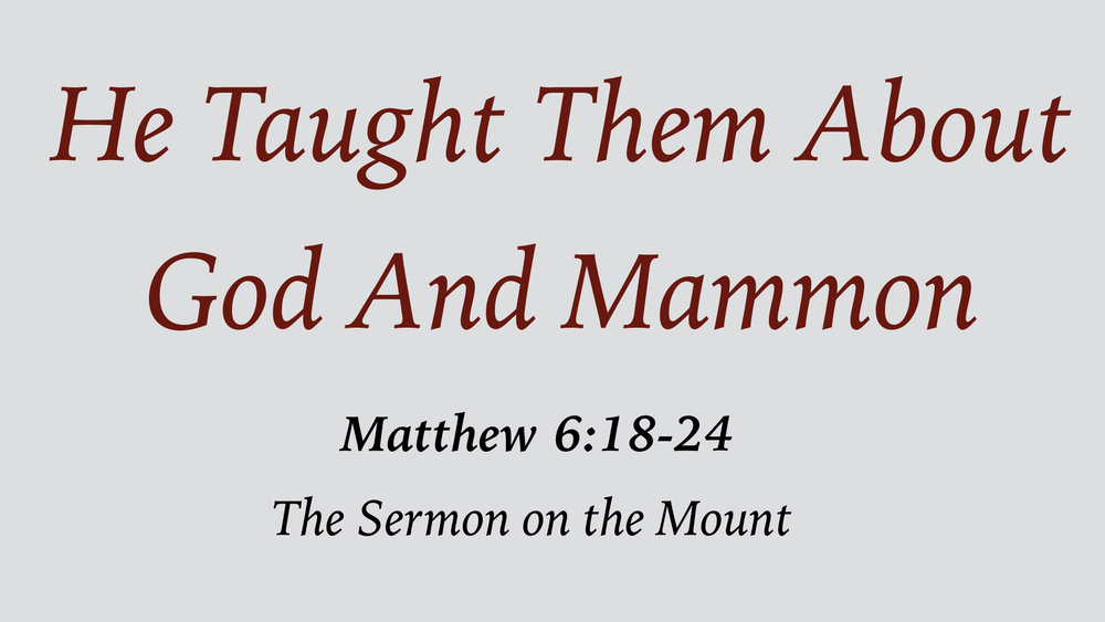 He Taught Them 12 - About God And Mammon WIDE.001.jpeg