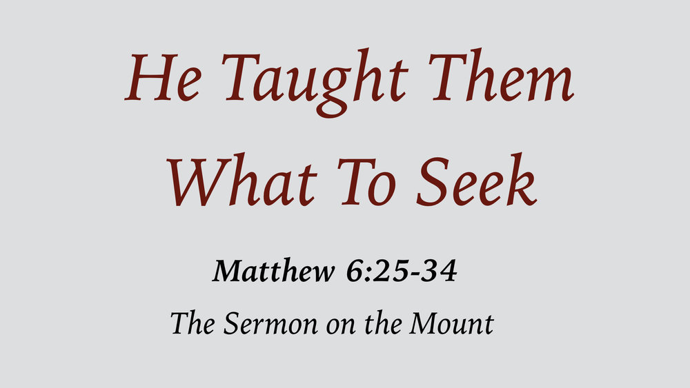 He Taught Them 13 - What To Seek WIDE.001.jpeg