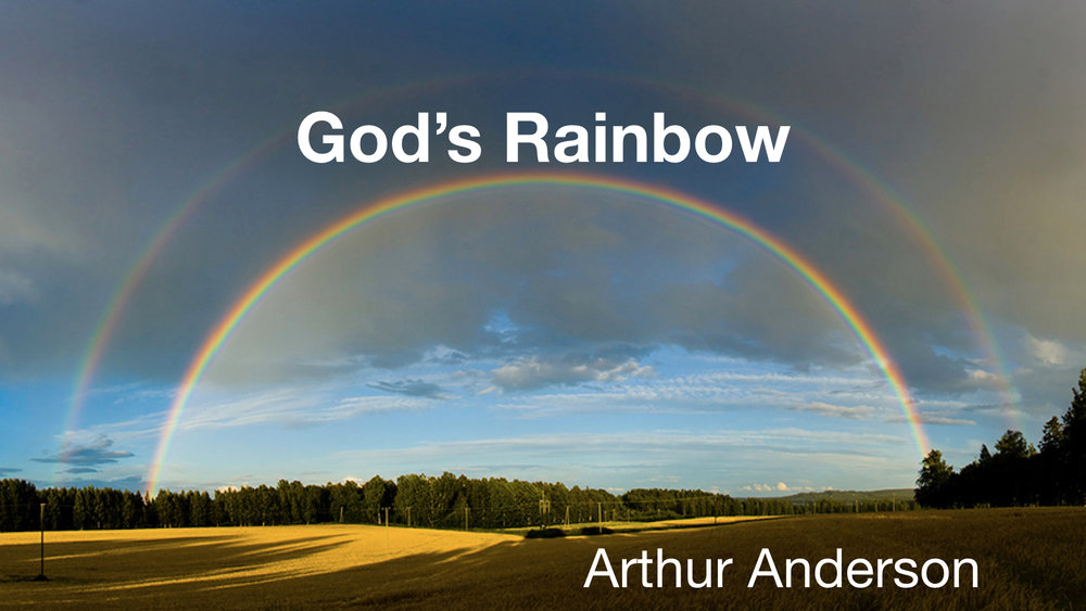 God's Rainbow - Arthur Anderson.001.jpeg