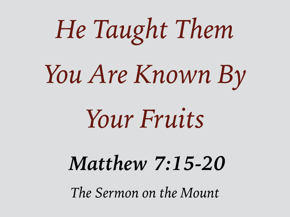 He Taught Them 17 - You Are Known By Your Fruits.001.jpeg