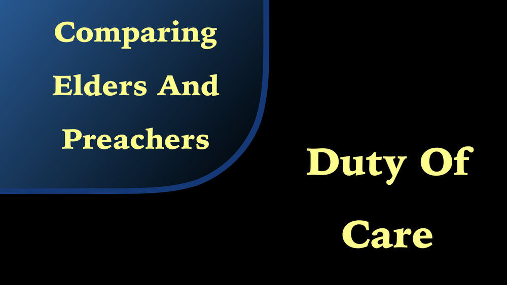 Comparing Elders And Preachers - Duty Of Care WIDE.jpeg