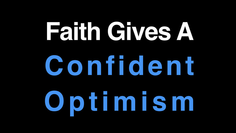 Faith Gives A Confident Optimism WIDE.001.jpeg