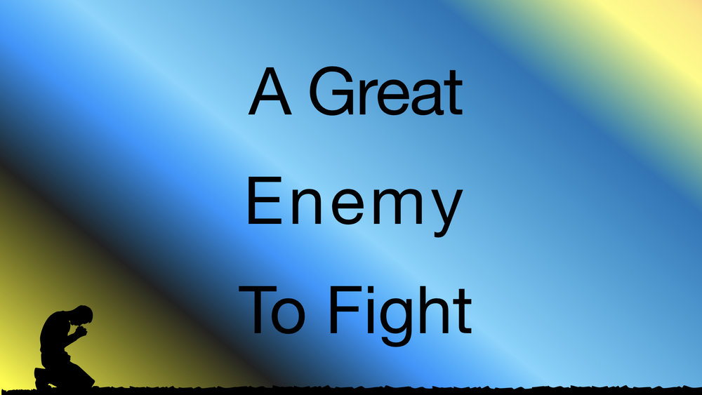 A Great Enemy To Fight WIDE.jpeg