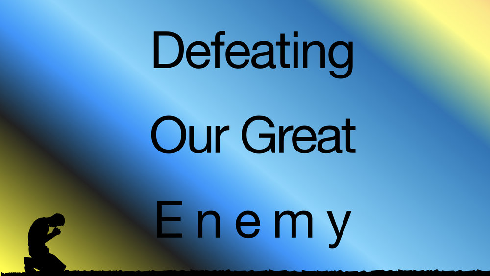 Defeating Our Great Enemy - WIDE.jpeg