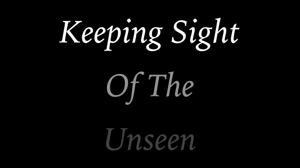 Keeping Sight Of The Unseen WIDE.001.jpeg