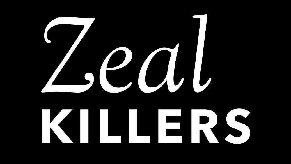 Zeal Killers WIDe.001.jpeg