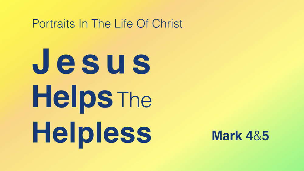 Jesus Helps The Helpless -- Mark 4,5 WIDE.001.jpeg