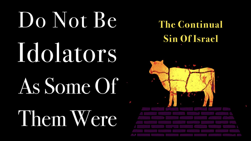 Idolaters - Do Not Be - Continual Sin Of Israel.jpeg