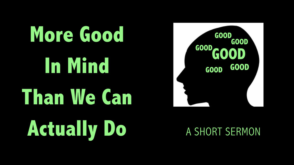 More Good In Mind Than We Can Actually Do.001.jpeg