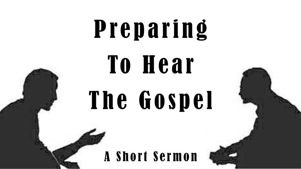 Preparing To Hear The Gospel.001.jpeg