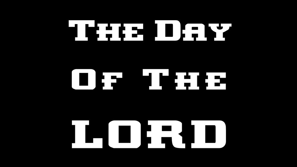 The Day Of The Lord WIDE.003.jpeg
