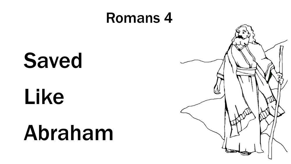 45 Romans 4 - Saved Like Abraham WIDE.001.jpeg