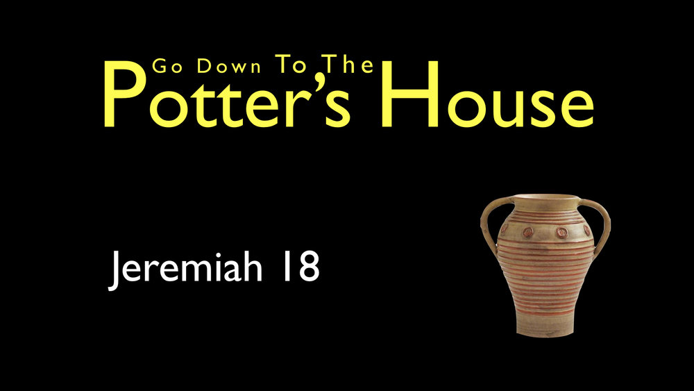 Go Down To The Potter's House WIDE.003.jpeg
