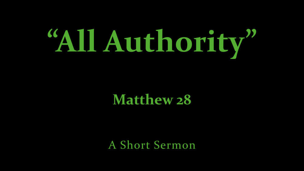 All Authority - A Short Sermon.jpeg