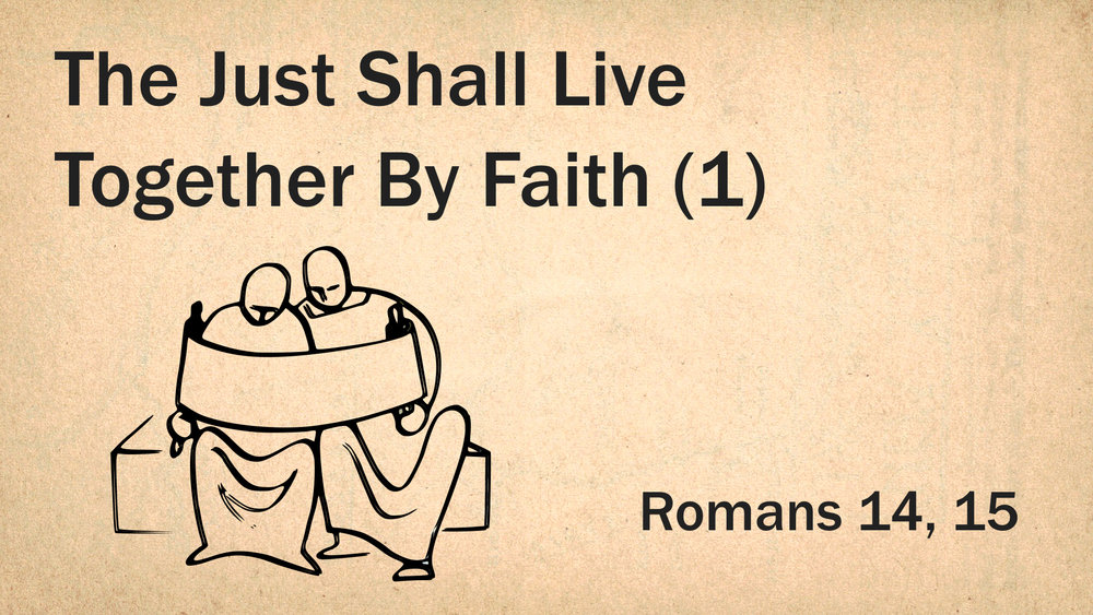 45 Romans 14 - The Just Shall Live Together (1) WIDE.jpeg