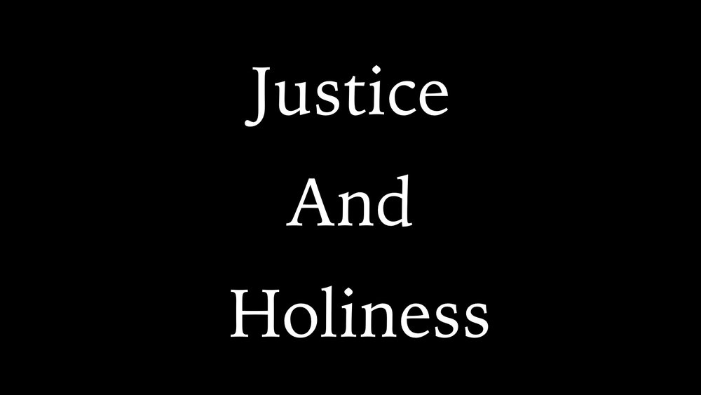 Justice And Holiness WIDE.001.jpeg