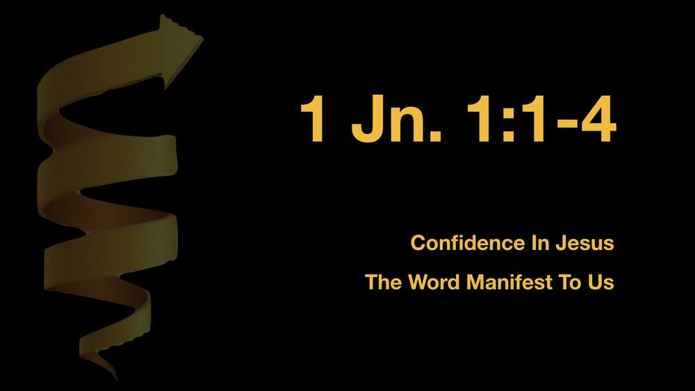 1 John 1;1-4 Confidence In Jesus.jpeg