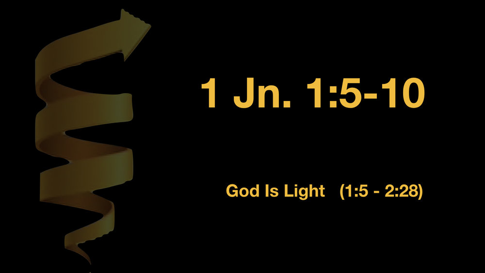 1 John 1;5-10 God Is Light.jpeg